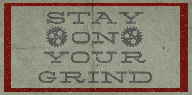 StayOnYourGrind